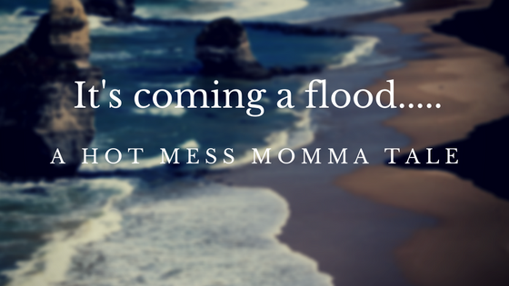 It's coming aflood….