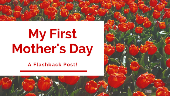 Mother's Day –Flashback