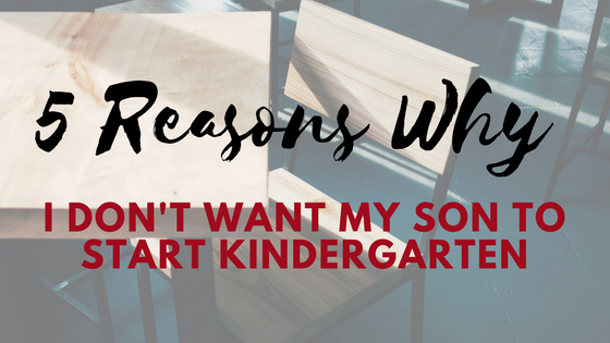 I Don't Want My Son To Start Kindergarten