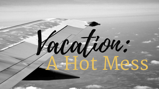 Vacation: A HotMess