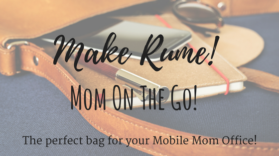 Make Rume–Mom On The Go!