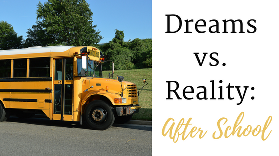 Dreams vs. Reality: After School