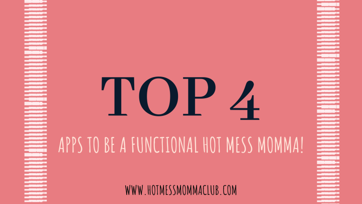 Top 4 Apps Every Mom Needs!