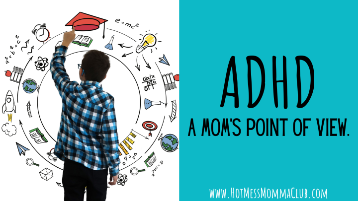 ADHD-A Mom's Point Of View